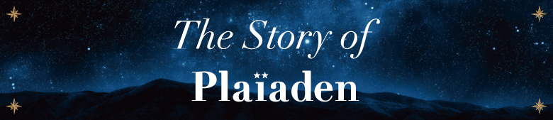 The Story of Plaiaden